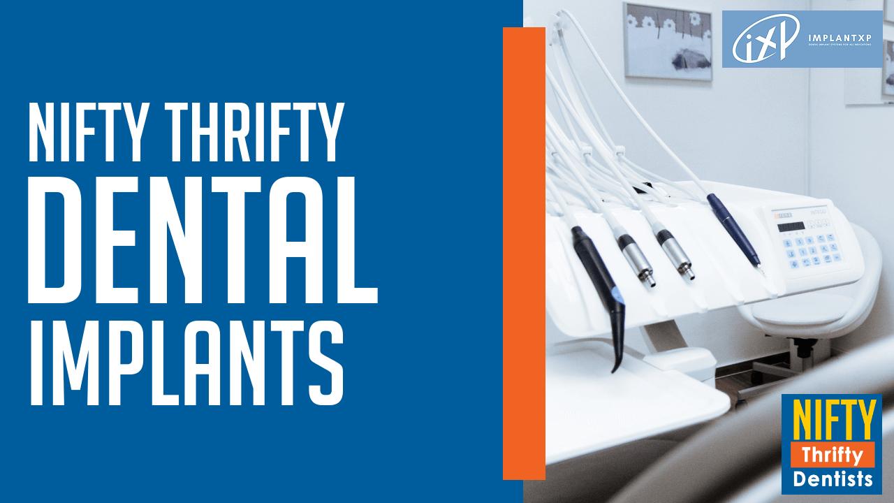 Nifty Thrifty Dental Implants