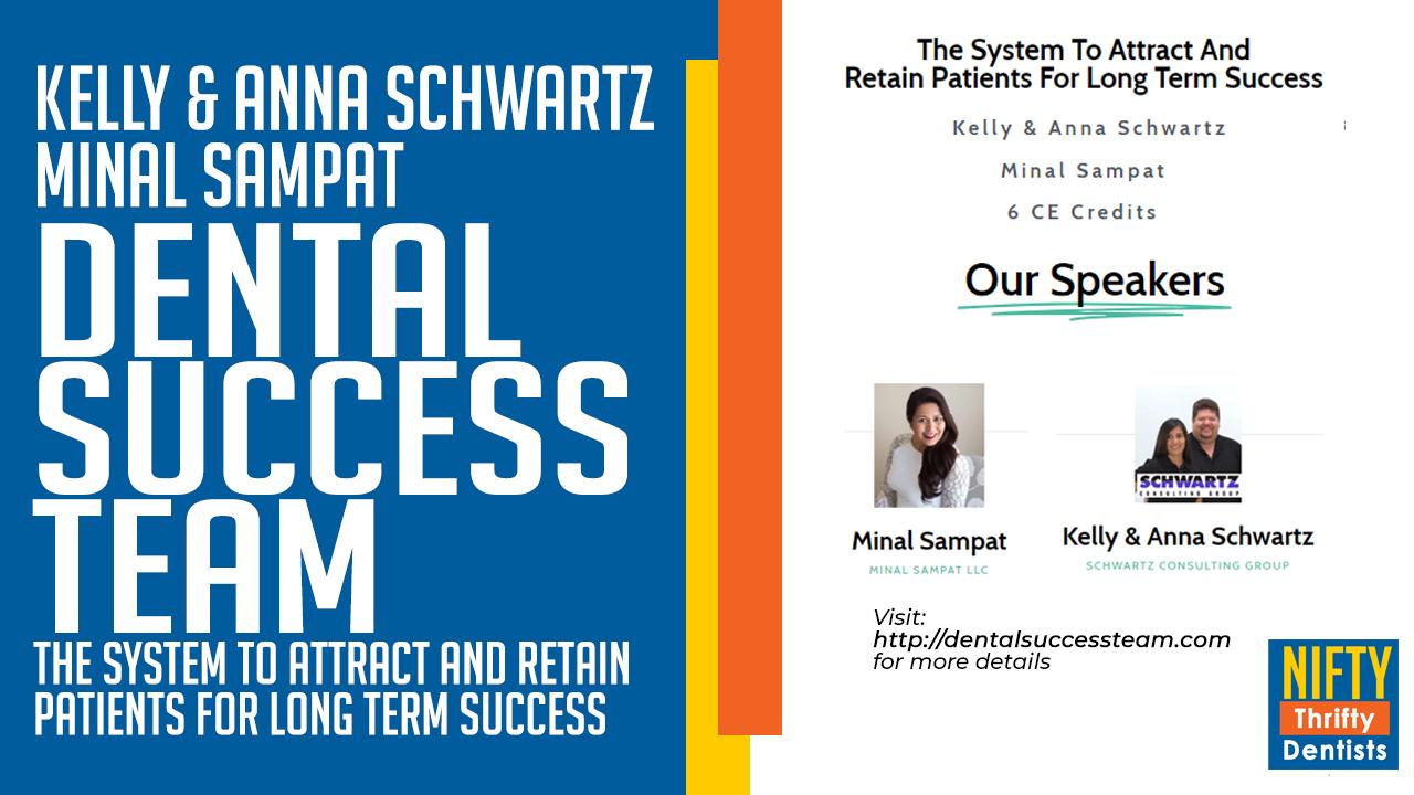 KELLY SCHWARTZ,MINAL SAMPAT,DENTAL SUCCESS TEAM,CE CREDITS,Dental,dentistry,Nifty Thrifty,patient retention,acquiring patients