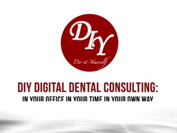 DIY Digital Dental Consulting