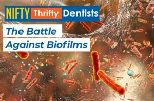 Biofilm,dental,hygiene,oral,dentistry,nifty,thrifty,hygienist,arginine