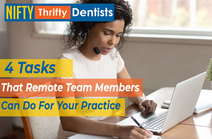 4 Tasks That Remote Team Members Can Do For Your Practice