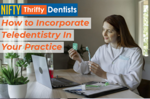 How To Incorporate Teledentistry In Your Practice
