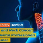 Head & Neck Cancer: The Dental Professionals Refresher