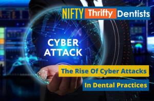 Cyber Attacks,Dental Practices,Hacks