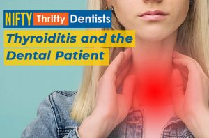 Thyroiditis and the Dental Patient