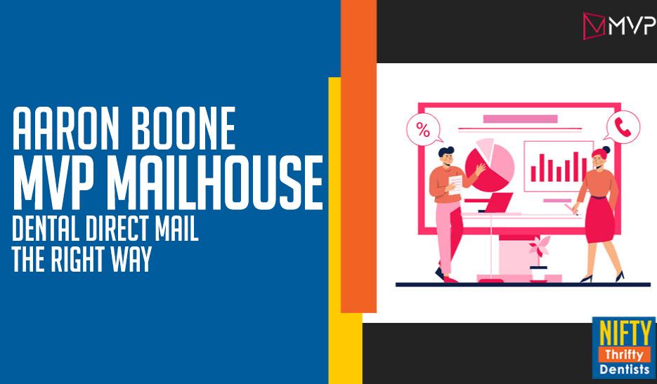 mvp mailhouse,dental marketing,direct mail,aaron boone,direct mail marketing,dental direct mail marketing,direct mail postcards