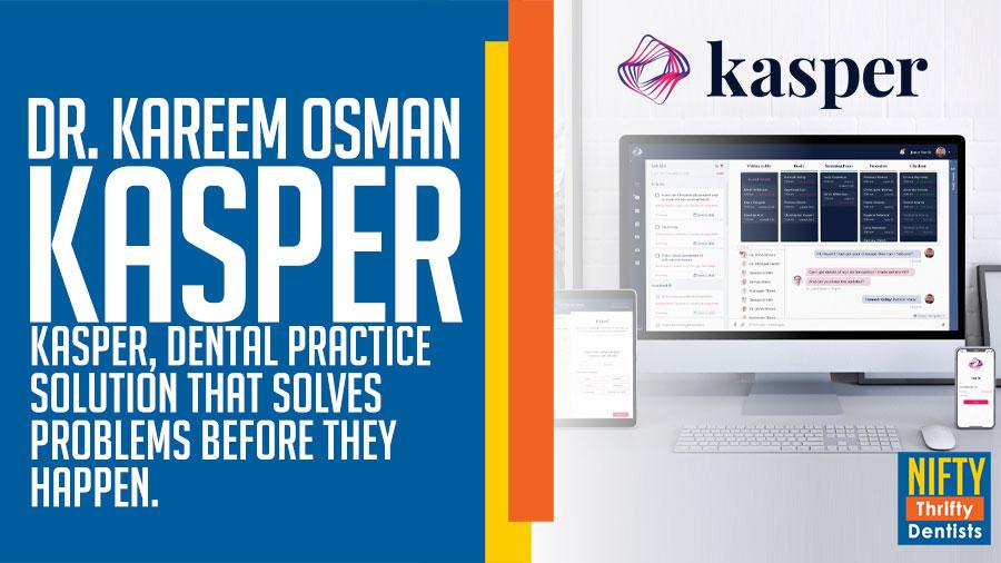 kasper,meetkasper,dental practice management software,dental practice solution,Kareem Osman dds,all-in-one dental practice software