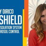 DRYSHIELD ISOLATION SYSTEM: BEYOND AEROSOL CONTROL